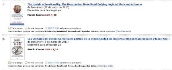 """El catálogo de Amazon me recomienda el libro """"Las ventajas del deseo: Cómo sacar partido de la irracionalidad en nuestras relaciones personales y laborales"""", de Dan Ariely, por €13,29 en castellano y por €4,48 en inglés"""